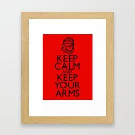 Keep Calm and Keep your Arms Framed Art Print