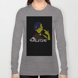 Dude Long Sleeve T-shirt