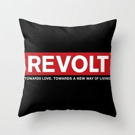 Revolt: Towards Love. Towards A New Way of Living. (Black) Throw Pillow