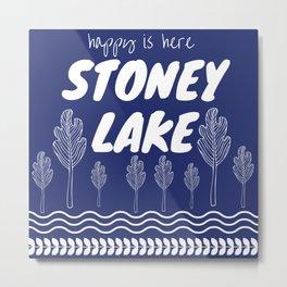Happy is Here - Stoney Lake Metal Print