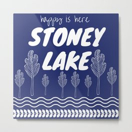 Happy is Here - Stoney Lake Metal Print