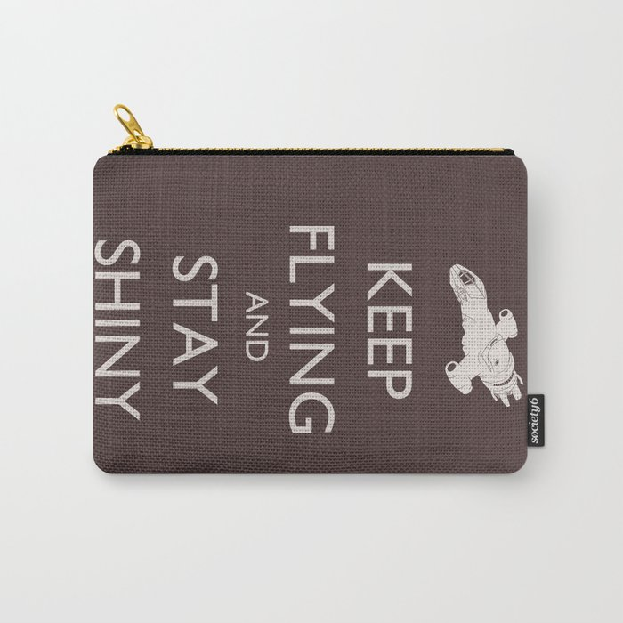 Keep Flying and Stay Shiny Carry-All Pouch