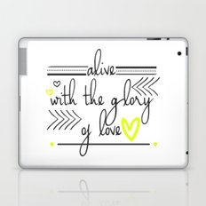 Alive with the Glory of Love Laptop & iPad Skin