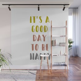 It's a Good Day to Be Happy Wall Mural
