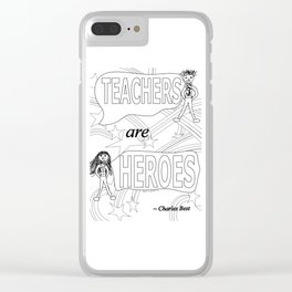 Teachers are Heroes Clear iPhone Case
