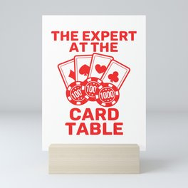 Awesome Expert Tshirt Design THE EXPERT AT THE CARD TABLE Mini Art Print