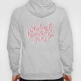 Obstinate Headstrong Girl Book Quote Hoody