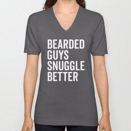 Bearded Guys Snuggle Better Funny Quote Unisex V-Neck