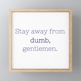 Stay away from dumb - Friday Night Lights collection Framed Mini Art Print