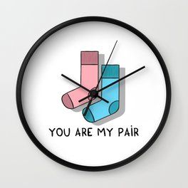 You are my pair Wall Clock