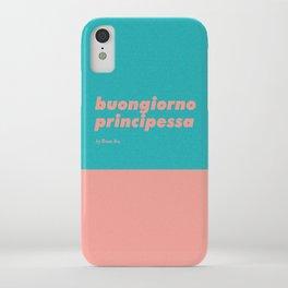 Buongiorno principessa iPhone Case