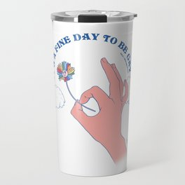 It's A Fine Day To Be Gay Travel Mug