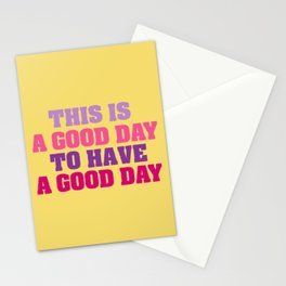 This is a good day Stationery Cards