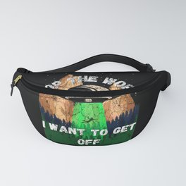 Stop the world I want to get off Alien Abduction Fanny Pack