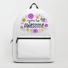 You re Awesome - hand drawn quotes illustration. Funny humor. Life sayings. Backpack
