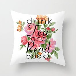 Drink Tea and Read Books Throw Pillow