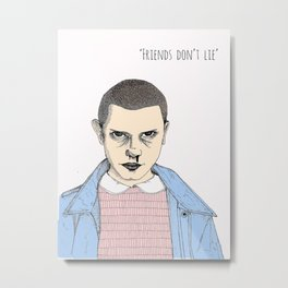 Friends don't lie Metal Print