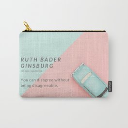 Ruth Bader Ginsburg Quote   You can disagree without being disagreeable. Carry-All Pouch