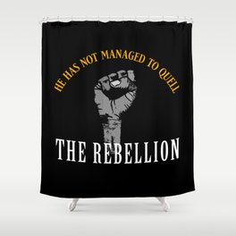 Quell Rebellion Shower Curtain