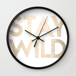 Stay Wild White Gold Quote Wall Clock