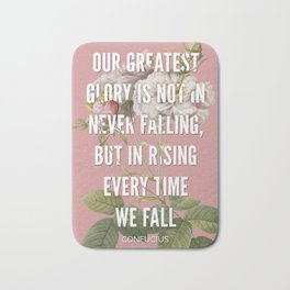 Our Greatest Glory - Confucius Quote Bath Mat