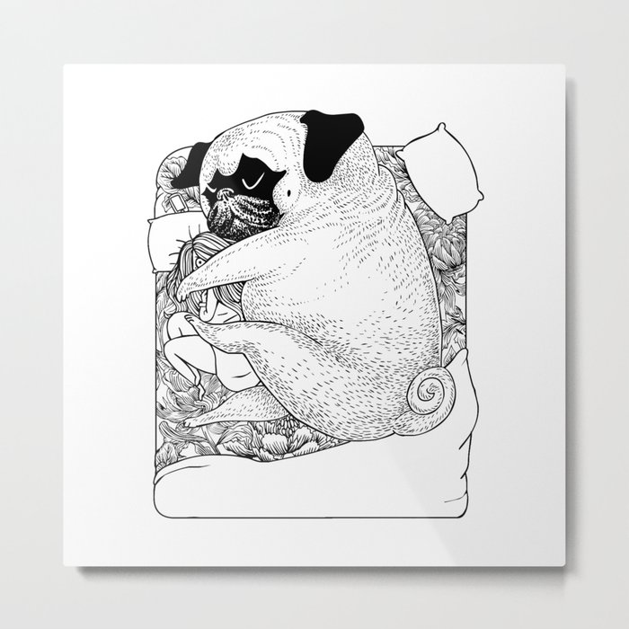 I'm Tired, You're a Lonely Pug Metal Print