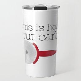 This Is How I Cut Carbs Travel Mug