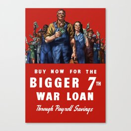 Buy Now For The Bigger 7th War Loan -- WW2 Canvas Print