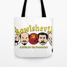 The Bowlsheviks (A Strike for the Proletariat!) Tote Bag
