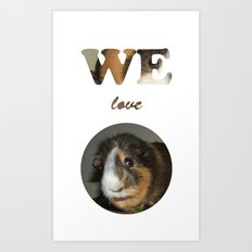 We Love Guinea Pigs Art Print