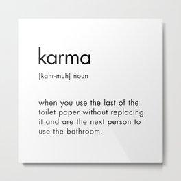 Karma Funny Definition Word Sign Metal Print