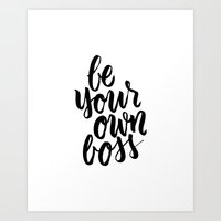 Be Your Own Boss Art Print
