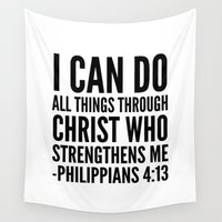 christ Wall Tapestries featuring I CAN DO ALL THINGS THROUGH CHRIST WHO STRENGTHENS ME PHILIPPIANS 4:13 by CreativeAngel