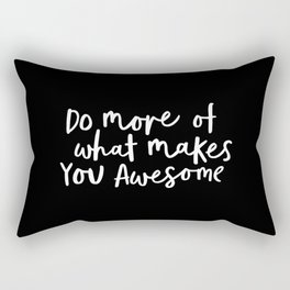 Do More of What Makes You Awesome black-white monochrome typography poster design home wall decor Rectangular Pillow