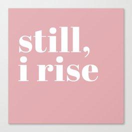 still I rise VIII Canvas Print