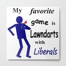 Lawndarts with Liberals Metal Print