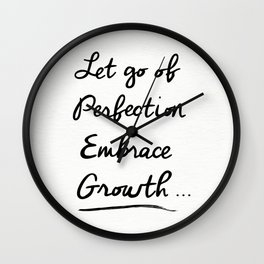 Let go of Perfection, Embrace growth Wall Clock