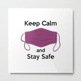 AP180-5 Keep Calm and Stay Safe Metal Print