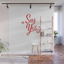 Say Yes Wall Mural