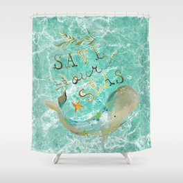 Save our Seas Shower Curtain