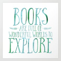 Books Are Full of Wonderful Worlds to Explore - Blue/Green Art Print