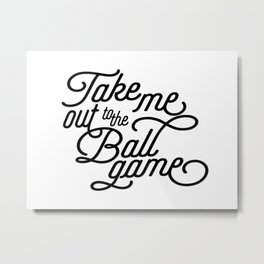 Take Me Out to the Ballgame v2 Metal Print