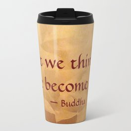 Buddha Quote - What We Think We Become - Famous Quote Travel Mug