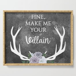 Make me your villain - The Darkling quote - Leigh Bardugo - Grey Serving Tray