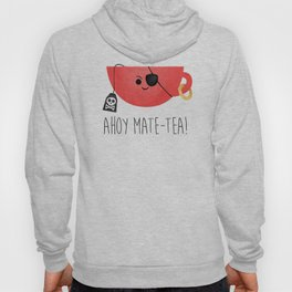 Ahoy Mate-tea! Hoody