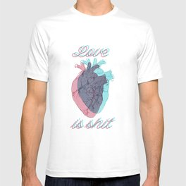 Love is shit T-shirt