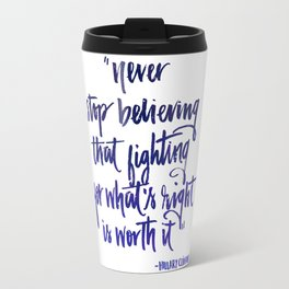 Never stop believing Travel Mug