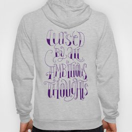 """Cursed by all ambitious thoughts"" Hoody"