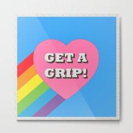 Get a Grip! Metal Print