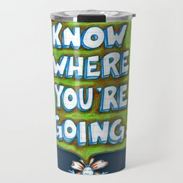 """Know Where You're Going"" Flowerkid Travel Mug"